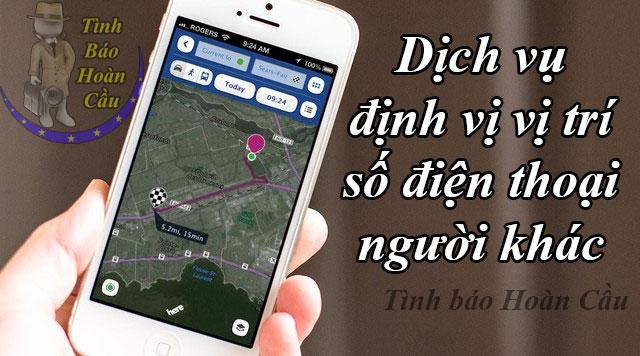 Dịch vụ định vị số điện thoại viettel, vinaphone, mobifne