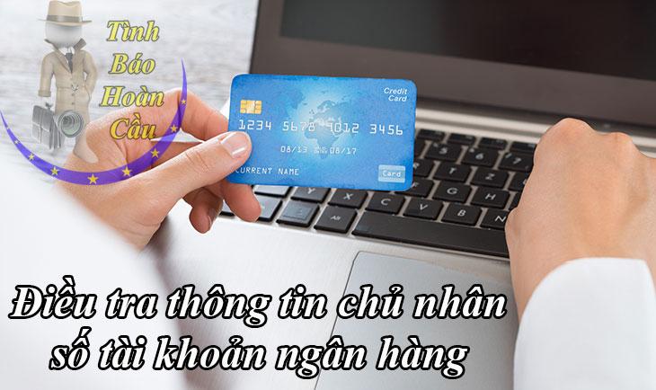 Dịch vụ điều tra chủ nhân số tài khoản ngân hàng