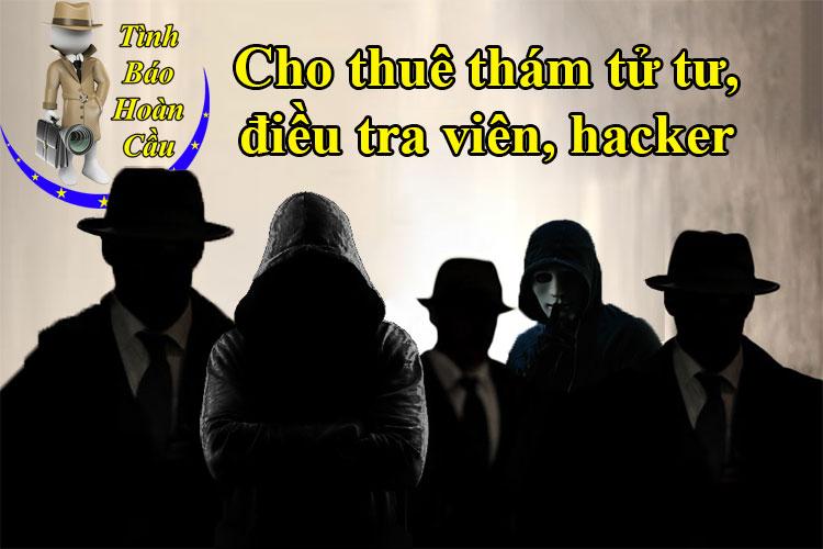 Thuê thám tử tư, điều tra viên, hacker uy tín chuyên nghiệp