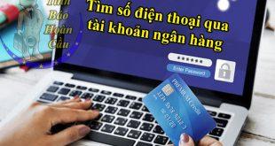 Tìm số điện thoại qua tài khoản ngân hàng khi chuyển khoản nhầm
