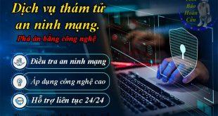 Dịch vụ thám tử mạng điều tra an ninh mạng bằng công nghệ