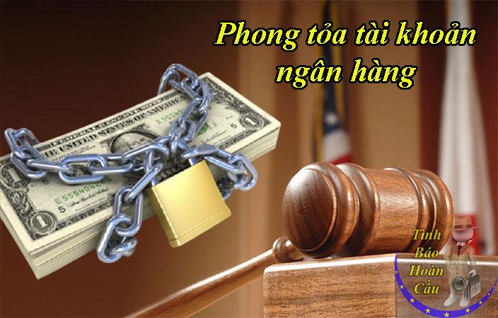 Thẩm quyền ra lệnh phong tỏa tài khoản ngân hàng người khác