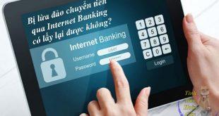Bị lừa đảo chuyển tiền qua Internet Banking có lấy lại được không?