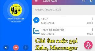Cách ghi âm cuộc gọi Zalo Messenger trên điện thoại iPhone Android
