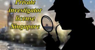 Private investigator agency license Singapore