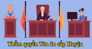 Thẩm quyền xét xử của Tòa án nhân dân cấp Huyện theo BLTTHS 2015